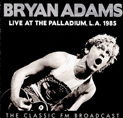 Bryan Adams Live At The Palladium L.A. 1985
