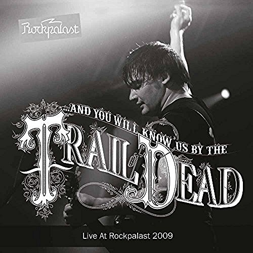 & You Will Know Us By The Trai Live At Prockpalast 2009