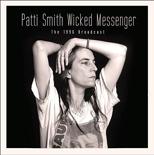 Patti Smith Wicked Messenger