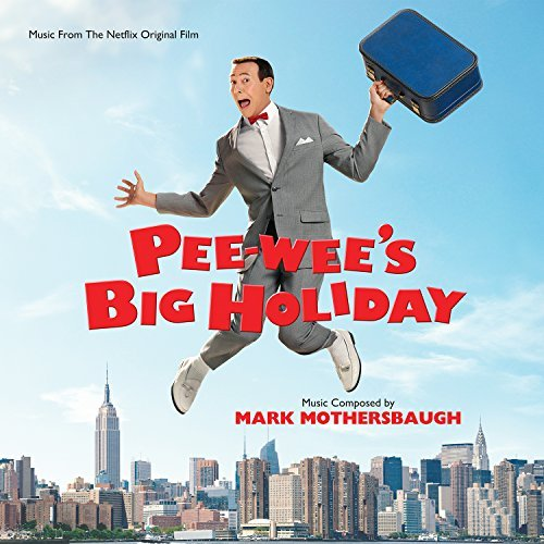 Mark Mothersbaugh Pee Wee's Big Holiday O.S.T.