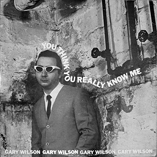 Gary Wilson You Think You Really Know Me Lp