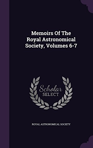 Royal Astronomical Society Memoirs Of The Royal Astronomical Society Volumes