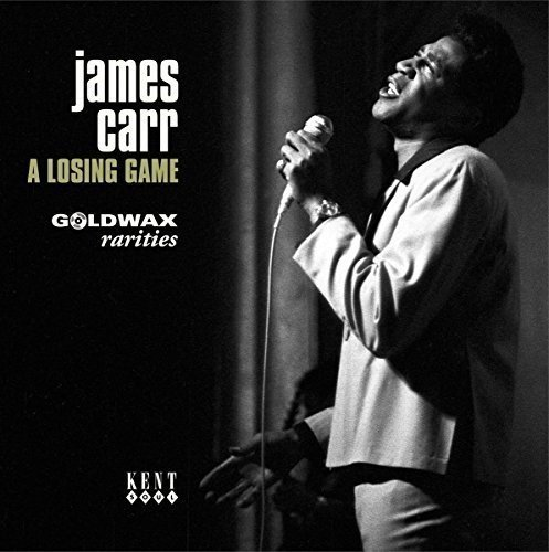 James Carr Losing Game Goldwax Rarities Import Gbr