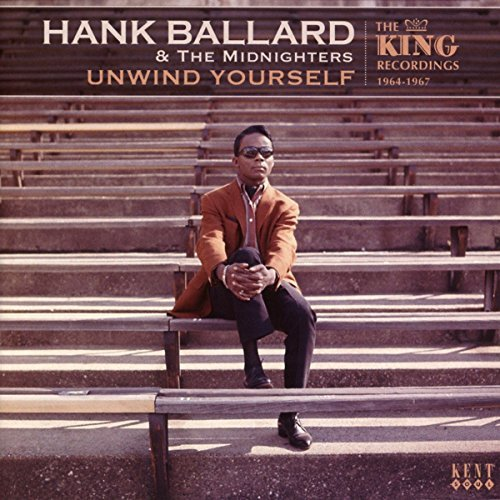Hank Ballard & The Midnighters Unwind Yourself King Recordings Of 1964 67 Import Gbr