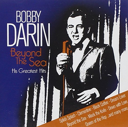 Bobby Darin Beyond The Sea His Greatest
