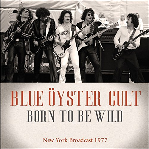 Blue Oyster Cult Born To Bewild