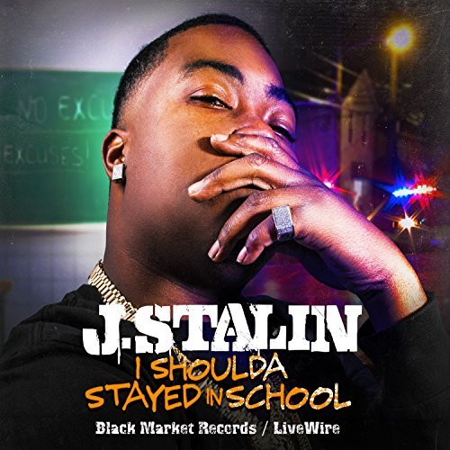 J Stalin I Shoulda Stayed In School Explicit Version