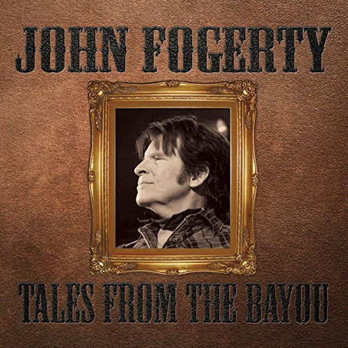 John Fogerty Tales From The Bayou