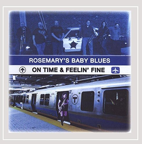 Rosemary's Baby Blues On Time & Feelin' Fine