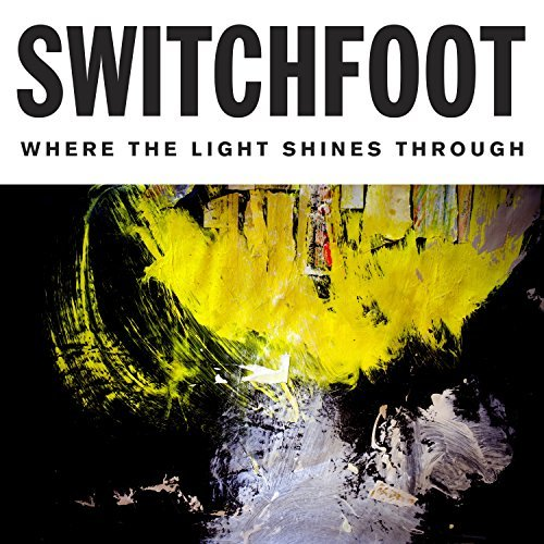 Switchfoot Where The Light Shines Through Deluxe Edition