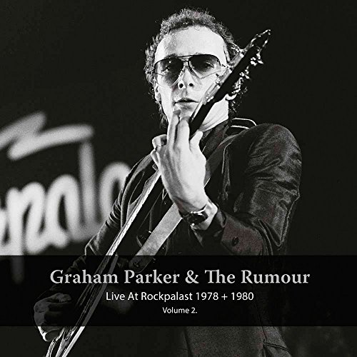 Graham Rumour Parker Live At Rockpalast 1978 & 1980