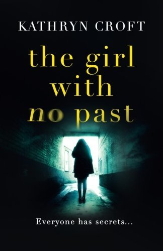Kathryn Croft The Girl With No Past