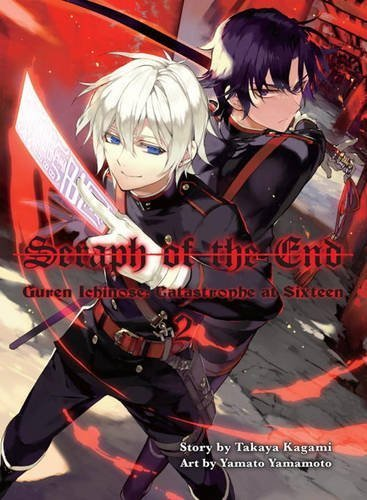 Takaya Kagami Seraph Of The End Volume 2 Guren Ichinose Catastrophe At Sixteen