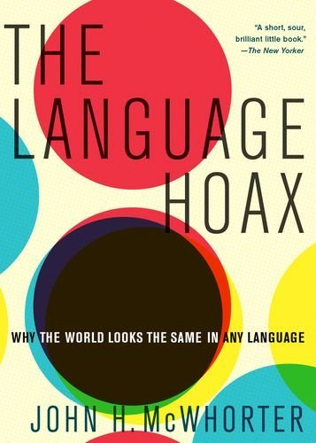 John H. Mcwhorter The Language Hoax
