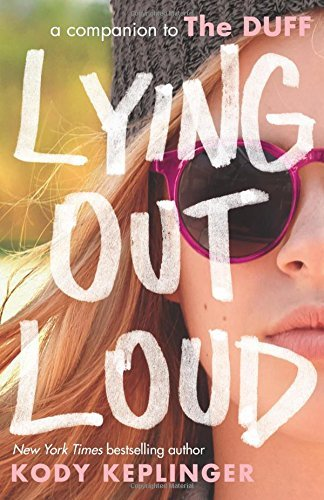Kody Keplinger Lying Out Loud A Companion To The Duff