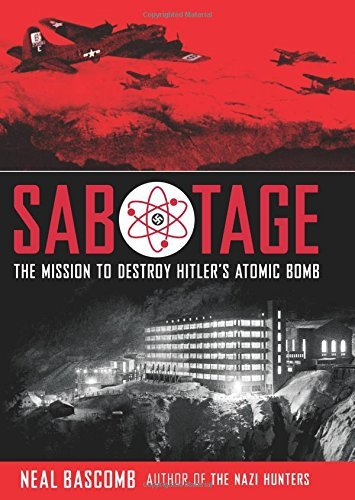 Neal Bascomb Sabotage The Mission To Destroy Hitler's Atomic Bomb Youn Young Adult