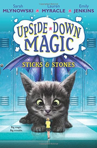Sarah Mlynowski Sticks & Stones (upside Down Magic #2)