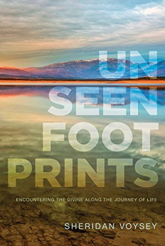 Sheridan Voysey Unseen Footprints Encountering The Divine Along The Journey Of Life