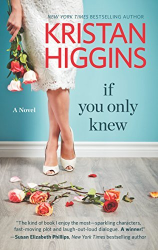 Kristan Higgins If You Only Knew A Women's Fiction Novel