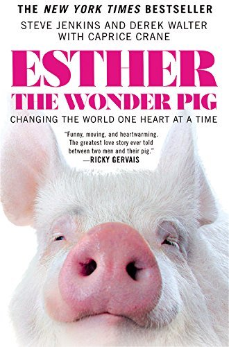 Steve Jenkins Esther The Wonder Pig Changing The World One Heart At A Time