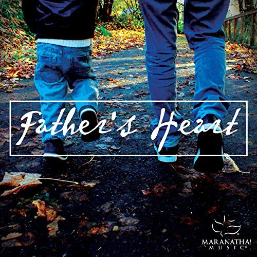 Maranatha Music Father's Heart Good Good Fathe