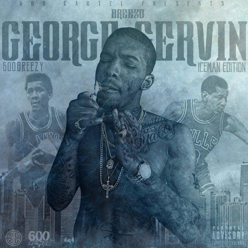 600breezy Breezo George Gervin (iceman E Explicit Version