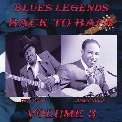 Rush Otis Reed Jimmy Blues Legends Back To Back 3