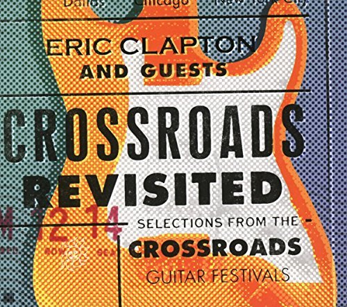 Eric Clapton And Guests Crossroads Revisited Selection