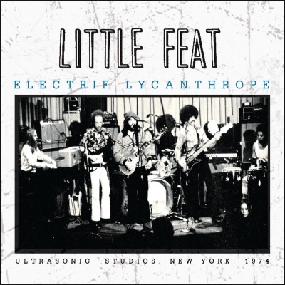 Little Feat Electrif Lycanthrope