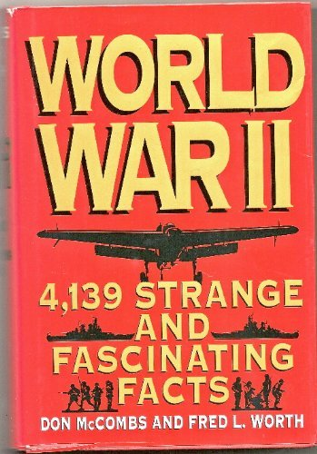 Donald Mccombs World War Ii 4 139 Strange & Fascinating Facts