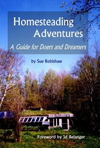 Sue Robishaw Homesteading Adventures A Guide For Doers & Dreamers