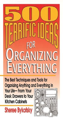 Sheree Bykofsky 500 Terrific Ideas For Organizing Everything