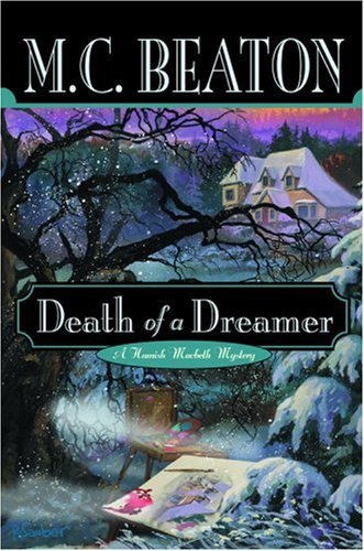 M. C. Beaton Death Of A Dreamer Hamish Macbeth Mysteries #22