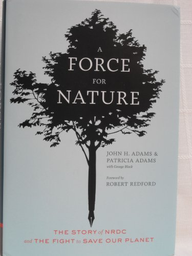 John H. Adams & Patricia Adams A Force For Nature