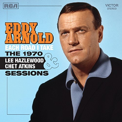 Eddy Arnold Each Road I Take The 1970 Lee Hazlewood & Chet Atkins Sessions