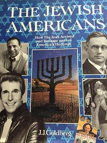 J. J. Goldberg The Jewish Americans How The Jews Arrived & Became Part Of America's Heritage