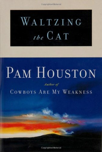 Pam Houston Waltzing The Cat