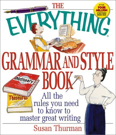 Susan Thurman The Everything Grammar & Style Book All The Rules You Need To Know To Master Great Writing