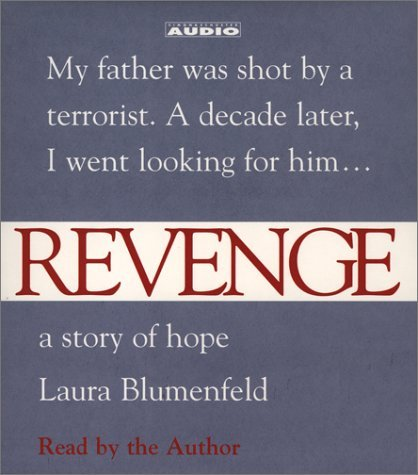Laura Blumenfeld Revenge A Story Of Hope