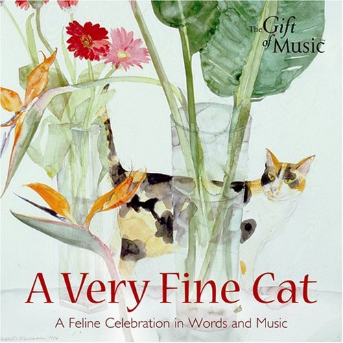 A Very Fine Cat A Feline Celebration In Words & Music