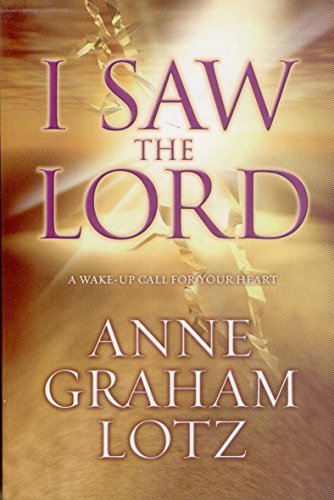 Anne Graham Lotz I Saw The Lord