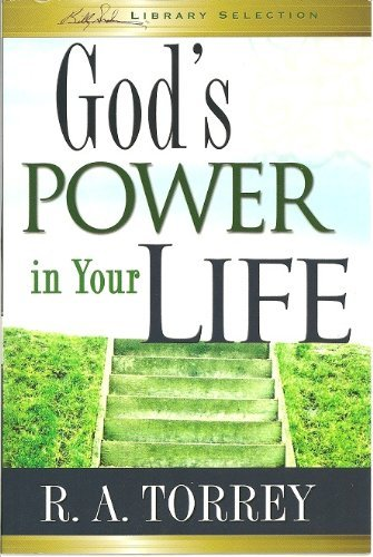 R.A. Torrey God's Power In Your Life