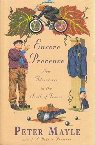 Peter Mayle. Encore Provence New Adventrues In The South Of France