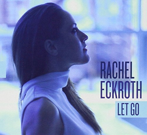 Eckroth Rachel Let Go