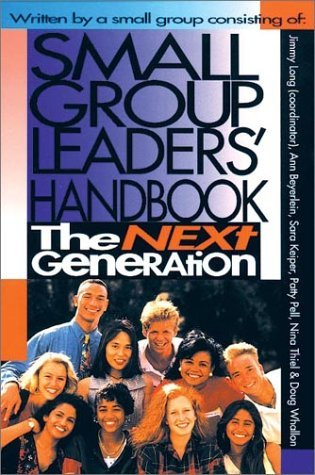 Innervarsity Christian Fellowship Small Group Leaders' Handbook The Next Generation