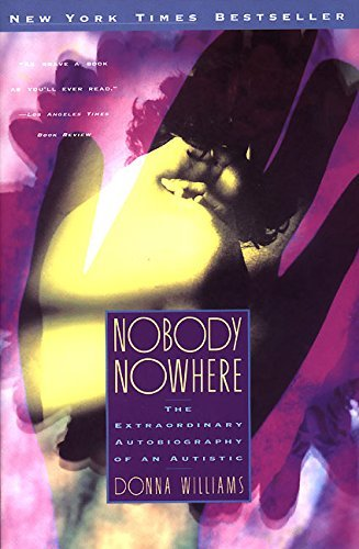 Donna Williams Nobody Nowhere The Extraordinary Autobiography Of An Autistic