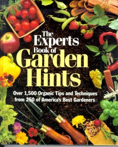 Fern Marshall Bradley The Experts Book Of Garden Hints Over 1 500 Organic Tips & Techniques From 250 Of America's Best Gardeners