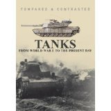 Martin Dougherty Tanks From World War I To The President Day Compared & Contrasted