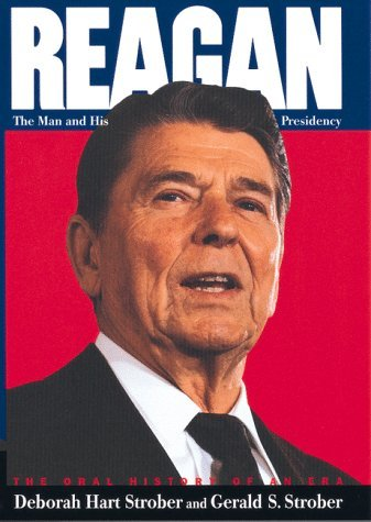 Deborah Hart Strober & Gerald S. Strober Reagan The Man & His Presidency