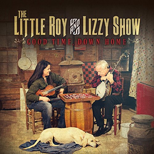 Little Roy & Lizzy Show Good Time Down Home